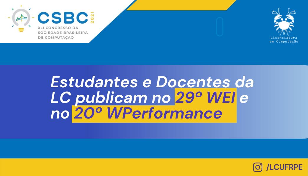 Estudantes e Docentes da LC publicam no 29º WEI e no 20º WPerformance